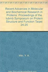 eBook Recent Advances in Molecular and Biochemical Research in Proteins: Proceedings of the Iubmb Symposium on Protein Structure and Function Taipei 24-25 ePub