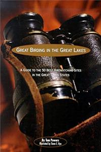 eBook Great Birding in the Great Lakes: A Guide to the 50 Best Birdwatching Sites in the Great Lakes States ePub
