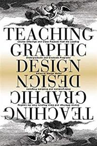 eBook Teaching Graphic Design: Course Offerings and Class Projects from the Leading Graduate and Undergraduate Programs ePub
