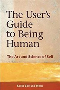 eBook The User's Guide to Being Human: The Art and Science of Self ePub